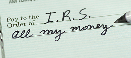"A check is written out to the IRS for ""All My Money"" . Let Scott Nissen help you with your Tax Preparation and keep your money in the bank."